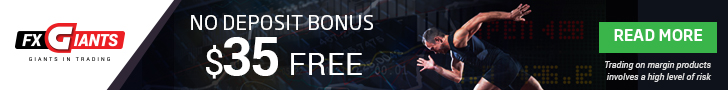 FXGiants Review - 35$ Forex No Deposit Bonus plus 100% Forex Deposit Bonus
